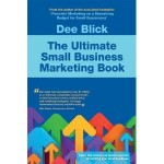 Dee Blick's _The Ultimate Small Business Marketing Book